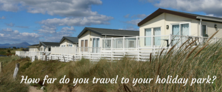 How far do you travel to your holiday park?